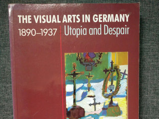 The Visual Arts in Germany 1890-1937
