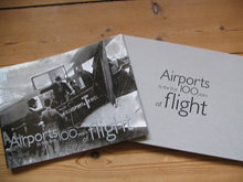 Airports, the first 100 years of flight
